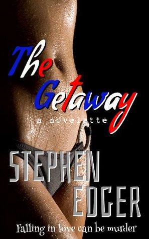 The Getaway (A Novelette)  by  Stephen Edger