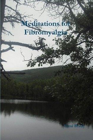 Meditations for Fibromyalgia  by  Tami Brady