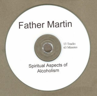 Father Joseph Martin 1989 Spirituality and Alcoholics Anonymous (History of R...  by  History of Recovery