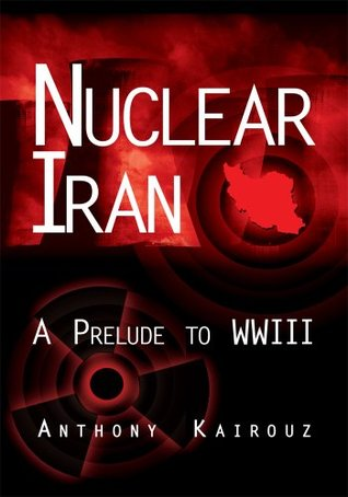Nuclear Iran  by  Anthony Kairouz