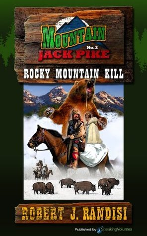 Rocky Mountain Kill  by  Robert J. Randisi