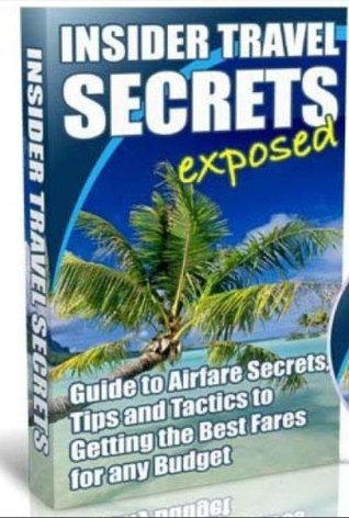 Insider Travel Tips and Secrets (Travel For 30%-50% Less....Consistently)  by  Hunter Hewett