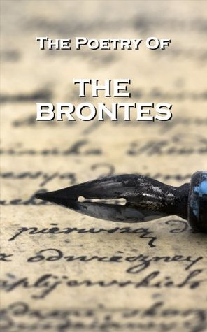 The Brontes, The Poetry Of  by  Anne Brontë