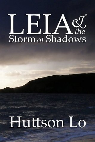 Leia and the Storm of Shadows (The Book of Lights) Huttson Lo