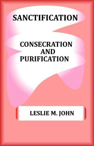 Sanctification  by  Leslie John