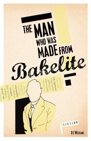 The Man Who Was Made From Bakelite Dj Westlake