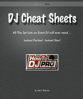 DJ Cheat Sheets  by  John Peterson