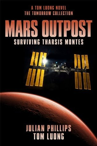 The Mars Outpost: Surviving Tharsis Montes  by  Julian Phillips