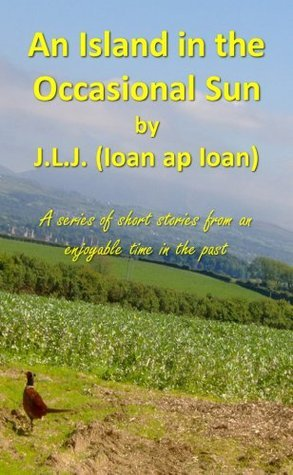 An Island in the Occasional Sun  by  J.L.J. (Ioan ap Ioan)