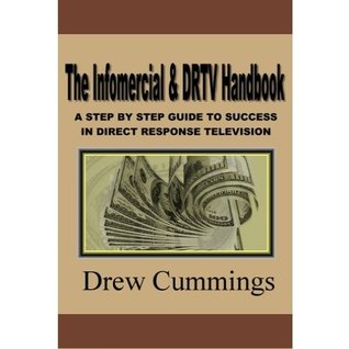 The Infomercial & DRTV Handbook  by  Drew Cummings