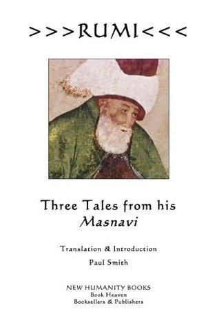 Rumi: Three Tales From His Masnavi  by  Rumi