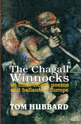 The Chagall Winnocks with other Scots poems and ballads of Europe  by  Tom Hubbard