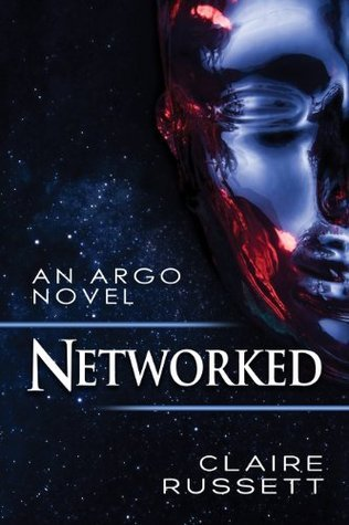 Networked (Argo Series)  by  Claire Russett