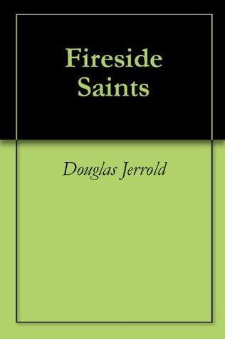 Fireside Saints  by  Douglas Jerrold