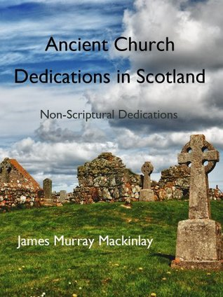 Influence of the Pre-Reformation Church on Scottish Place-Names  by  James Murray Mackinlay