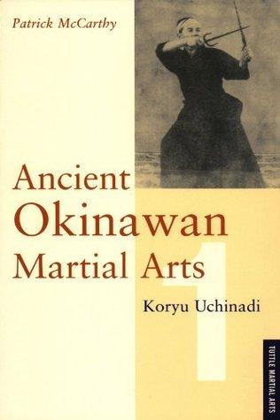 Ancient Okinawan Martial Arts: 1 Patrick  McCarthy