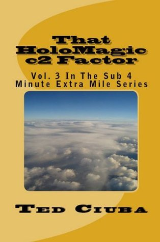 That HoloMagic c2 Factor (The Sub 4 Minute Extra Mile)  by  Ted Ciuba