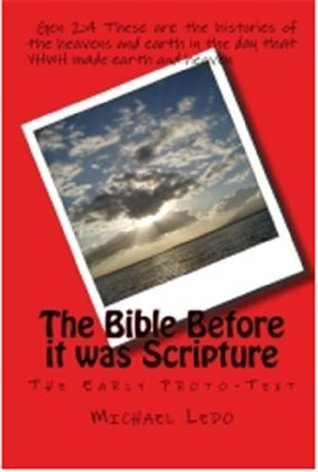 The Bible Before Scripture  by  Michael Ledo