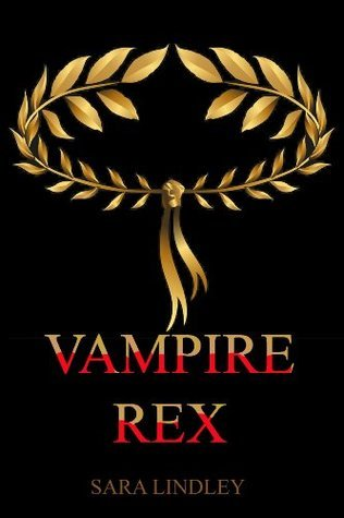 VAMPIRE REX  by  Sara Lindley