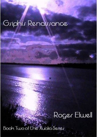 Gsiphis Renaissance (The Xualia Series)  by  Roger Elwell