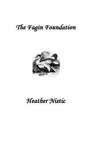 The Fagin Foundation (The Thief Mistresses (Book 5)) Heather Nistic