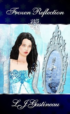 Frozen Reflection (Crystal Garden Saga)  by  L.J. Gastineau