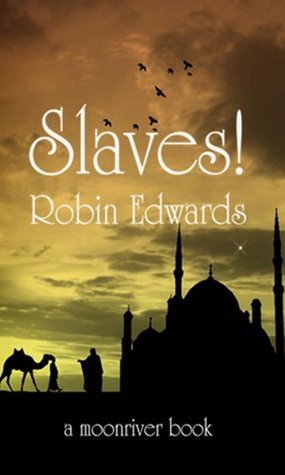 Slaves!  by  Robin Edwards