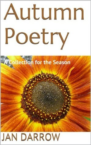 Autumn Poetry: A Collection for the Season Jan Darrow