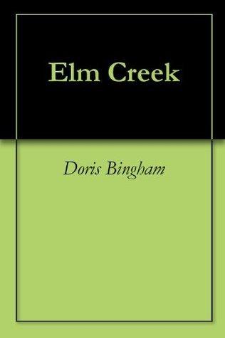 Elm Creek  by  Doris Bingham