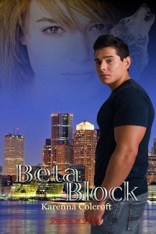 Beta Block  by  Karenna Colcroft