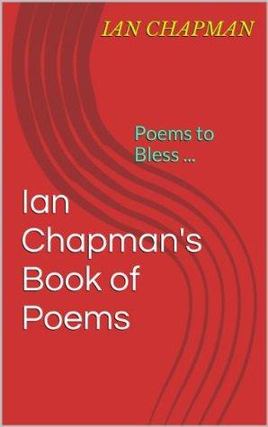 Ian Chapmans Book of Poems  by  Ian Chapman