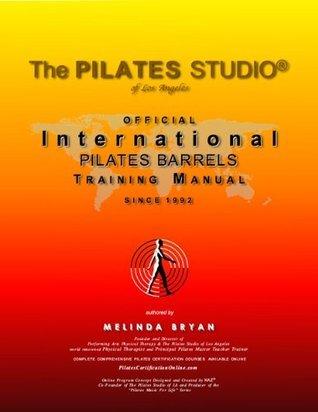 Pilates BARRELS Training Manual (Official International Training Manual Melinda Bryan