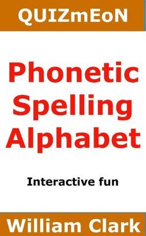 Phonetic Spelling Alphabet William Clark