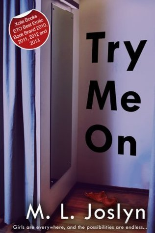 Try Me On  by  M.L. Joslyn