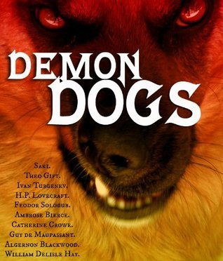 Demon Dogs: 10 classic short stories of hell hounds  by  David Haden