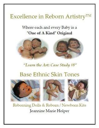 Base Ethnic Skin tones for Vinyl Reborns Jeannine Holper