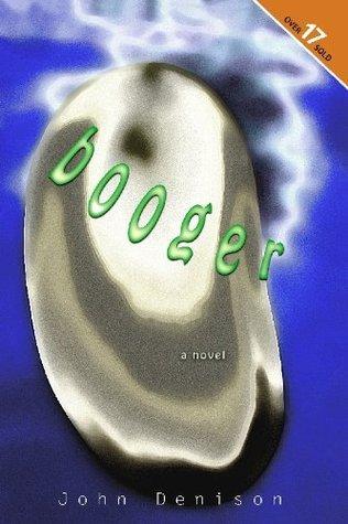 Booger  by  John Denison