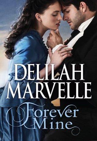 Forever Mine  by  Delilah Marvelle