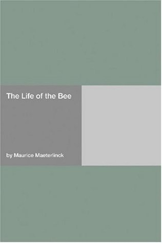 The Life Of The Bee Maurice Maeterlinck