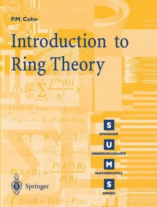Introduction to Ring Theory (Springer Undergraduate Mathematics Series)  by  Paul M. Cohn
