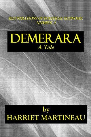 DEMERARA - A Tale (ILLUSTRATIONS OF POLITICAL ECONOMY) Harriet Martineau
