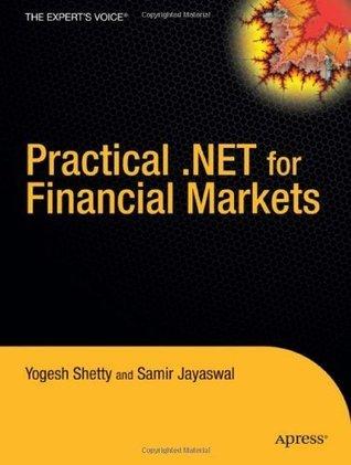 Practical .NET for Financial Markets Yogesh Shetty