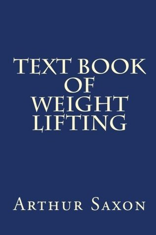 Textbook of Weightlifting  by  Arthur Saxon