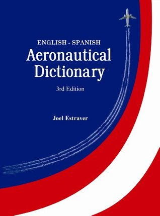 English - Spanish Aeronautical Aviation Dictionary Joel Estraver