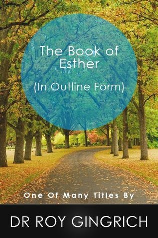 The Book of Esther Roy Gingrich