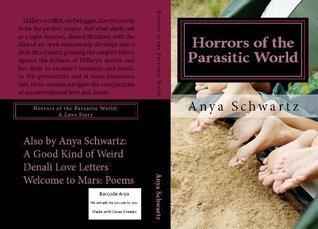 Horrors of the Parasitic World: A Love Story Anya Schwartz
