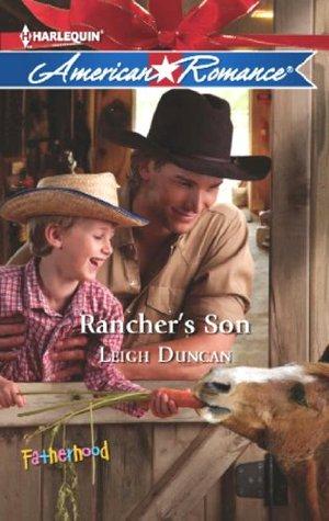 Ranchers Son (Mills & Boon American Romance) (Fatherhood - Book 38)  by  Leigh Duncan