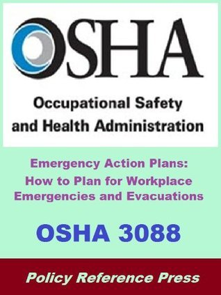 OSHA 3088 - How to Plan for Workplace Emergencies and Evacuations  by  Occupational Safety and Health Administration