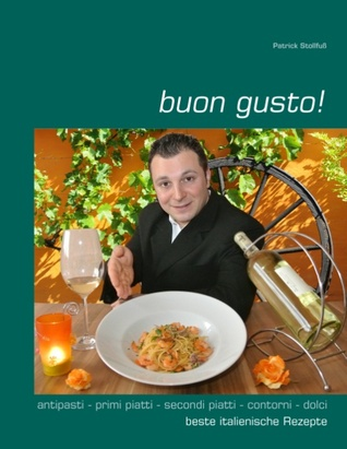 buon gusto!  by  Patrick Stollfuss