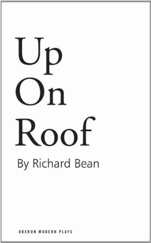 Up on Roof Richard Bean
